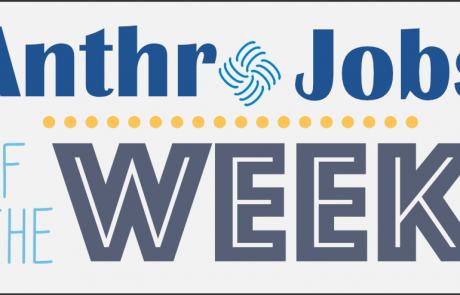 AnthroJobs of the Week, 28 April 2021